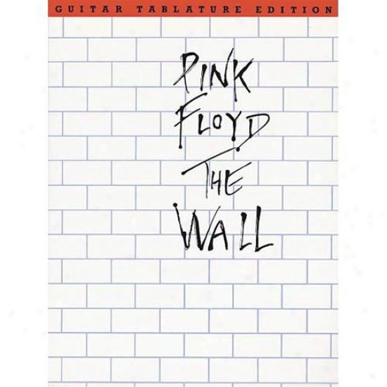 Hal Leonard 14025580 Pink Floyd The Wall Guitar Tab