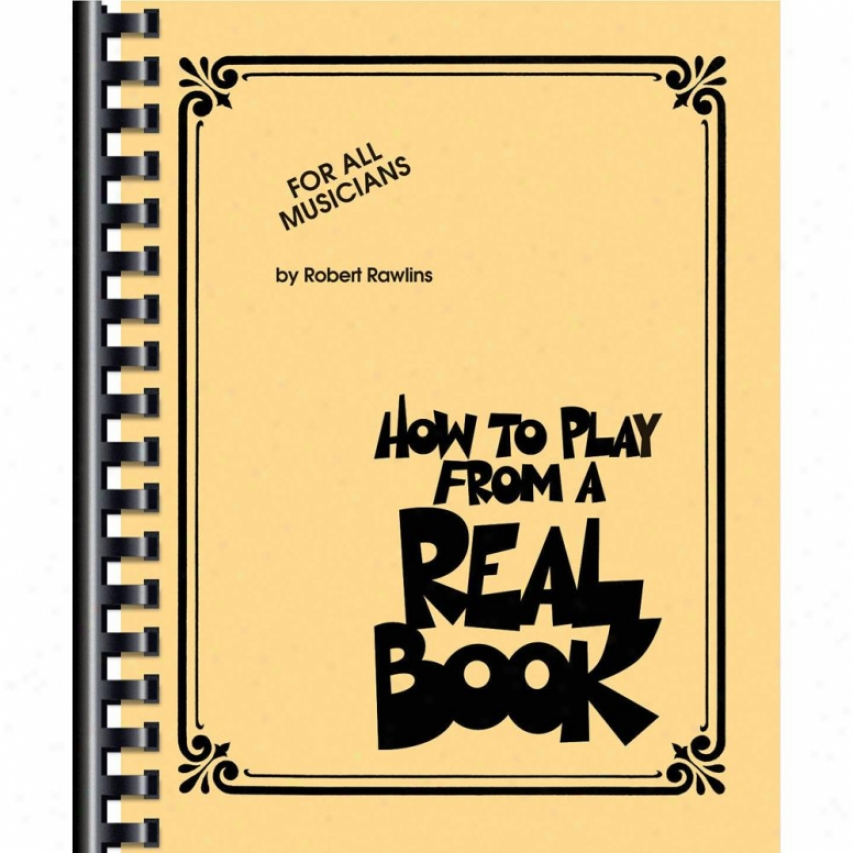 Hal Leonard 312097 How To Play From A Rea1 Book