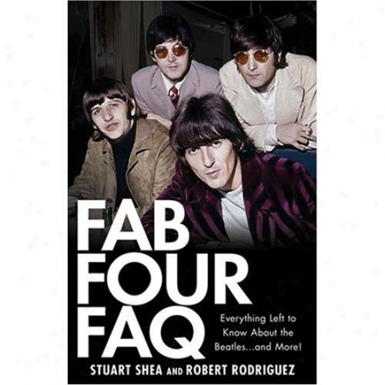 Hal Leonard Fab Four Faq Everything Left To Know About TheB eatles ... And Greater degree!