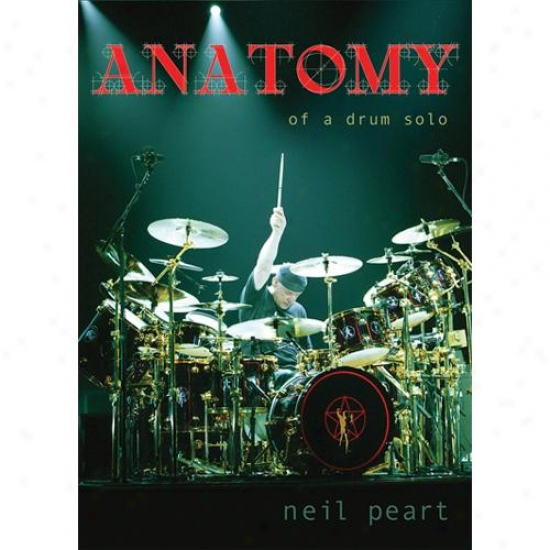 Hal Leonard Hl 00320520 Neip Peart - Anatomy Of A Drum Solo