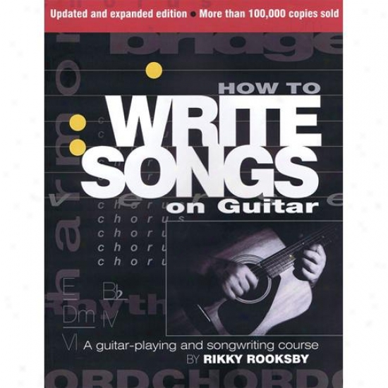 Hal Leonard Hl 00332381 How To Wrire Songs On Guitar