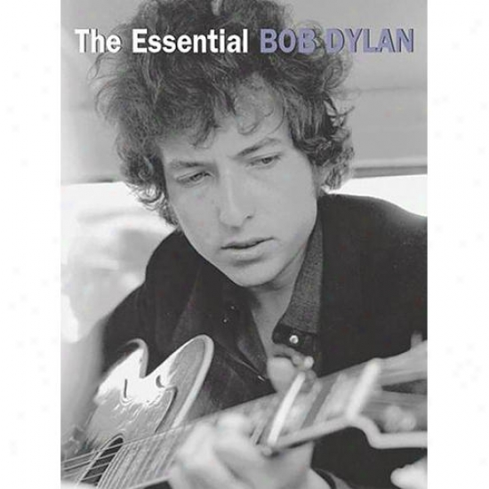 Hal Leonard Hl 14033247 The Essential Bob Dylan Songbook
