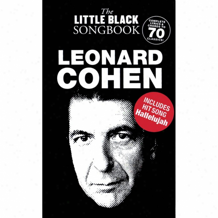 Hal Leonard Leonard Cohen - The Little Black Songbook - Hl 14004638