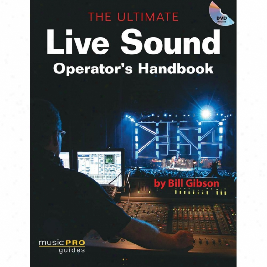 Hal Leonard The Ultimate Dwell Sound Operator's Handbook - Hl 00331469