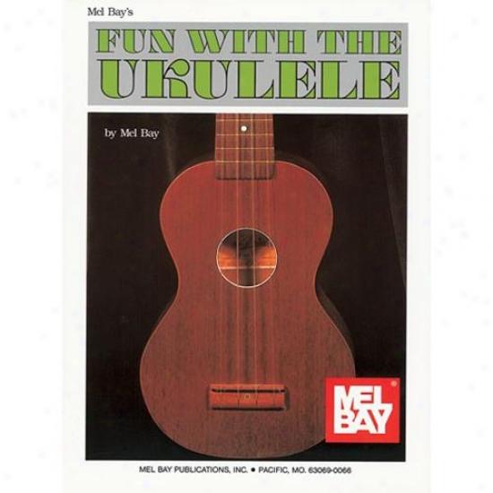 Mel Bay 93270 Fun With The Ukulele Book