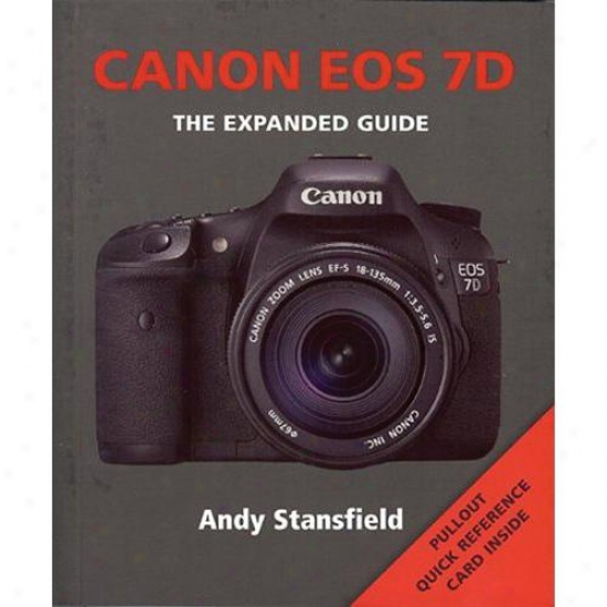 Ammonite Canon Eos 7d: The Expanded Guide - Andy Stansfield
