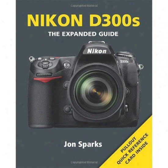 Ammonite Nikon D300s: The Expanded Guide - Jon Sparks