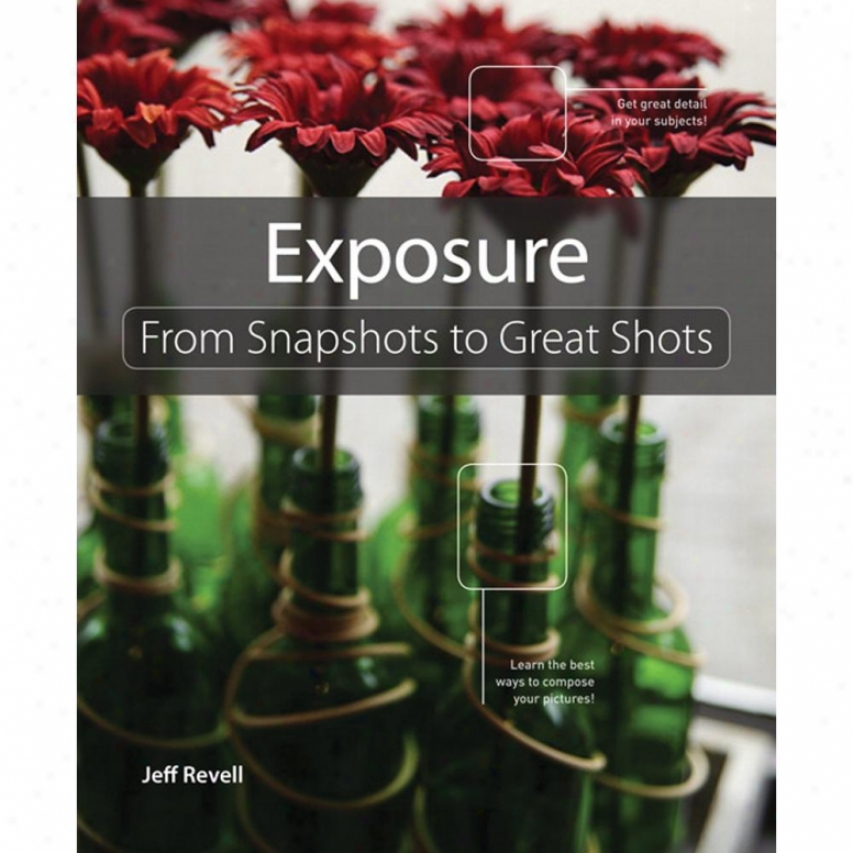New Riders Publishing - Exposure: From Snapshots To Great Shots