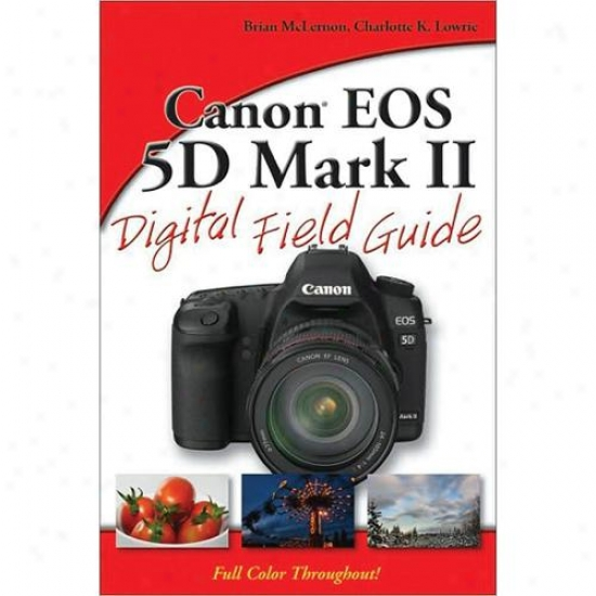 Wiley Canon Eos 5d Mark Ii Digital Field Guide
