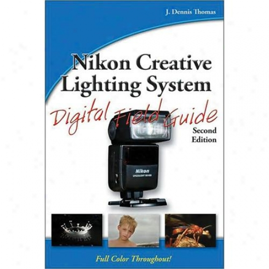 Wiley Nikon Creative Lighting System Digital Field Guide 2nr Edition
