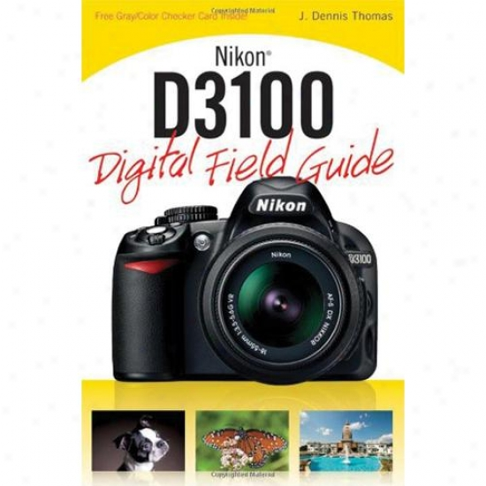 Wiley Nikon D3100 Digital Field Guide By J. Dennis Thomas Paperback