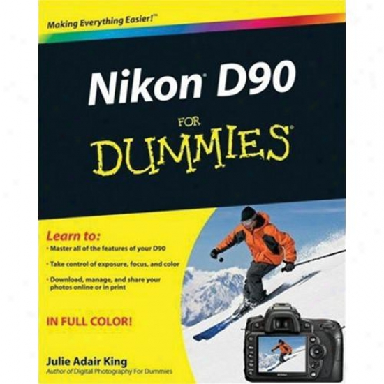 Wiley Nikon D90 For Dummies - Julie Adair King