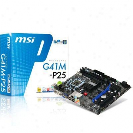 Msi Microstar G41m-p25L ga 775 Intel G41 Micro Atx Intel Desktop Motherboard