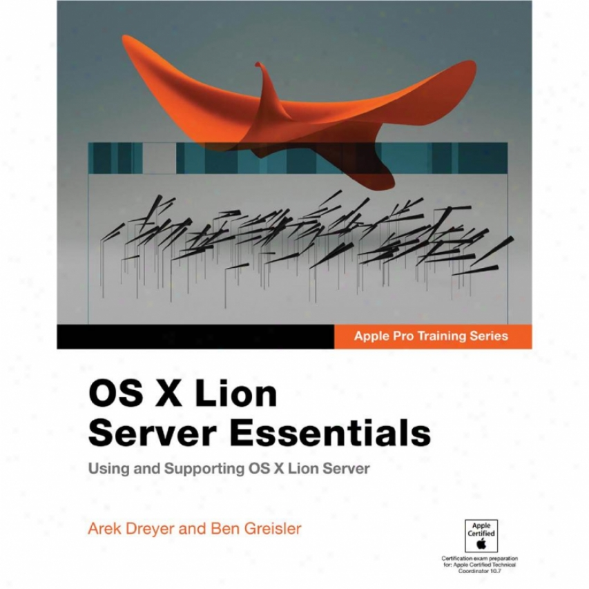 Peachpit Press Apple Pro Training Series: Os X Lion Server Essentials Book