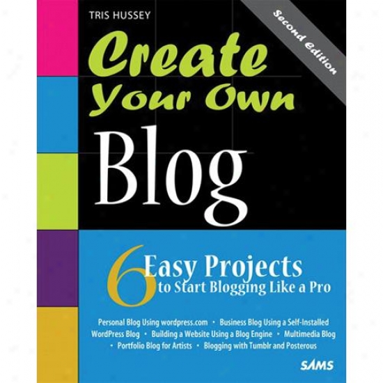 Peachpit Press Create Your Own Blog By Tris Hussey 0672335976
