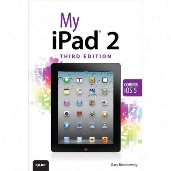 Peachpit Press My Ipad 2 By aGry Roseznweig Paperback 0789749116