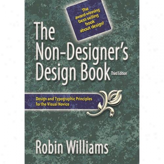 Peachpit Press Non Designers Design Book 3rd Edition Through  Robin Williams 032153404
