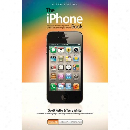 Peachpit rPess The Iphone Book By Scott Kelby Paperback 0321832764