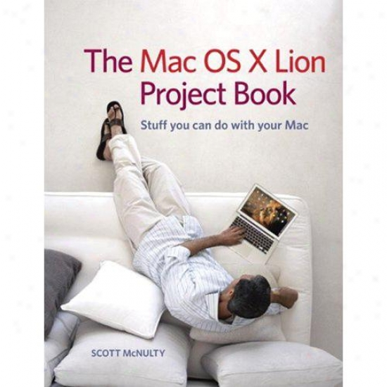 Peachpit Press The Mac Os X 10.7 Lion Projectt Bpok