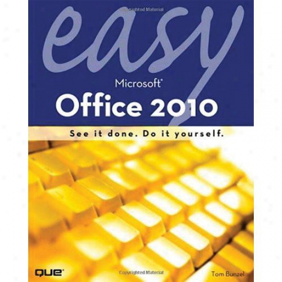 Que Publishing Easy Microsoft Office 2010 - Tom Bunzel