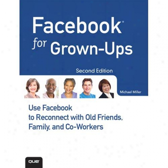 Que Publishing Facegook For Grown-ups By Michael Miller Paperback 0789749024