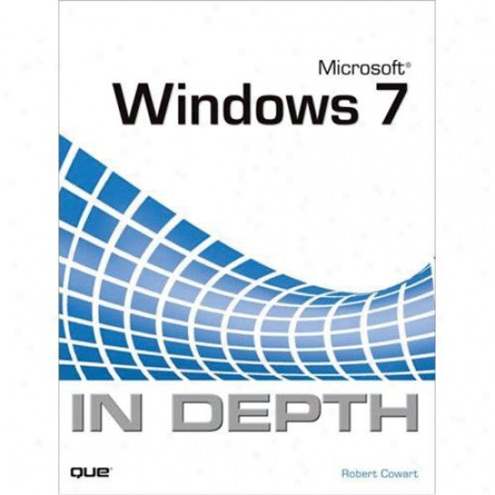 Que Publishing Microsoft Windows 7 In Depth
