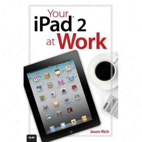 Que Publishing Your Ipad 2 At Work - 0789749378