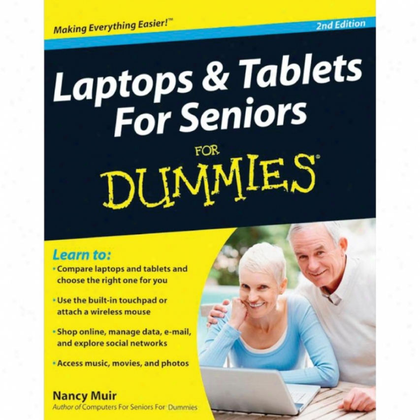 Wiley Laptops And Tablets For Seniors For Dummies, 2nd Issue