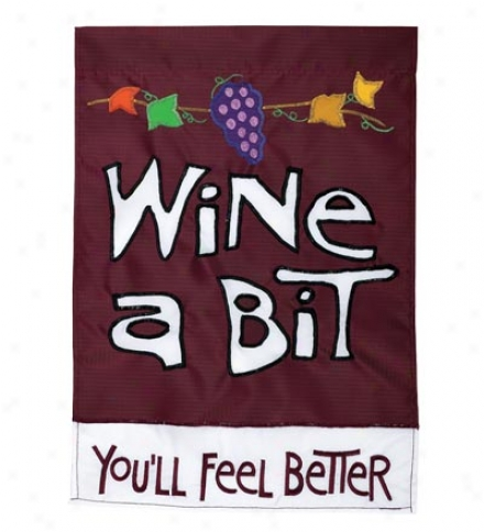 Wine A Bit Heavy-duty Nylon House Flag With Embroidered Stitchinv
