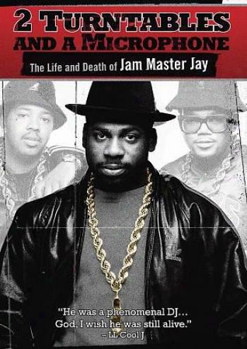 2 Turntables And A Microphone: The Life And Decease Of Jam Master Jay