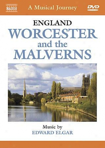 A Musical Journey - England Worcester And The Malverns