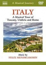 A Melodious Journey: Italy - A Musical Tour Of Tuscany, Umbria And Rome