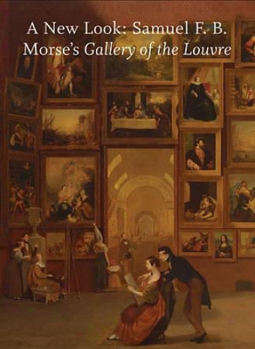 A New Look: Samuel F. B. Morse&##039;s Gallery Of The Louvre