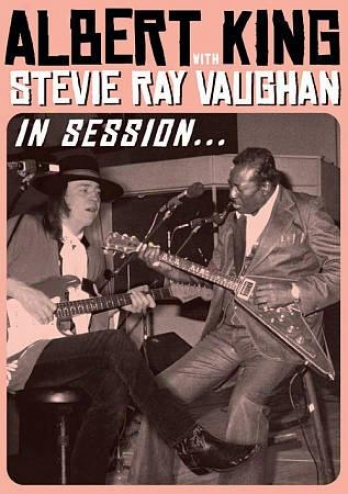 Albert King With Stevie Ray Vaughan: In Sessoin
