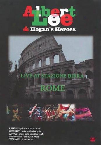 Albert Lee & Hogan's Heroes: Live At Stazione Birra, Rome