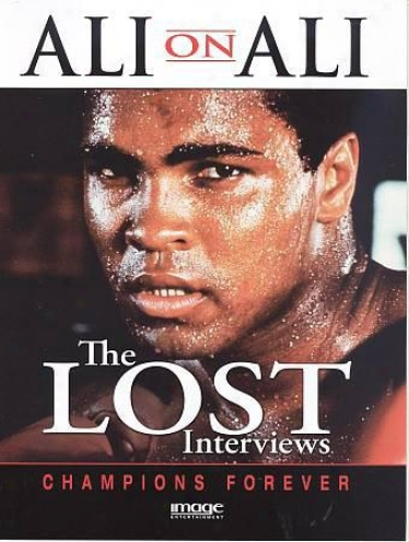 Ali On Ali: The Lost Interviews - Champions Forever