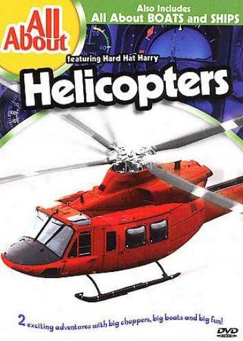 All About - Helicopters & Boats And Ships