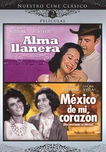 Alma Llanera/ Mexico De Mi Corazon