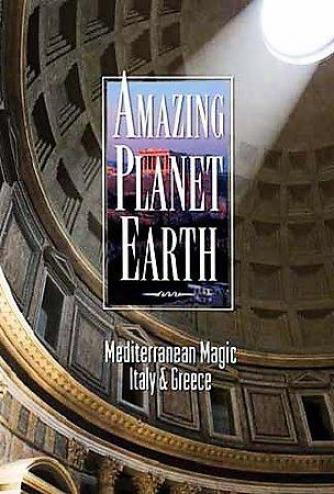Amazing Planet Earth - Mediterranean Magic