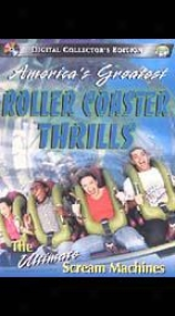 America's Greatest Roller Coaster Thrills: The Ultimate ScreamM achines