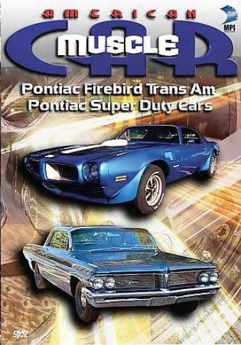 Americam Muscle Car: Pontiac Firebird Trans Am &aml; Pontiac Super What one ought to do Cars