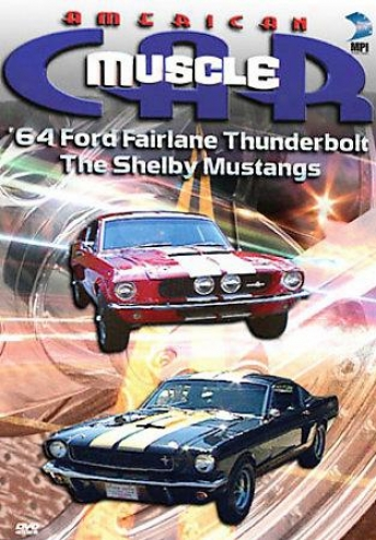 Americwn Muscle Car - 64 Ford Fairlaine Thunderbolt/ford Mustang Shelby Gt-350