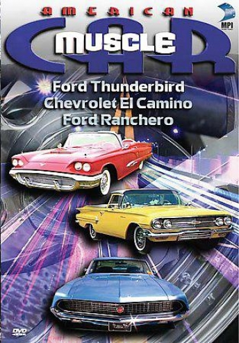 American Muscle Car - Ford Thunderbird/chevrolet El Camino/ford Ranchero