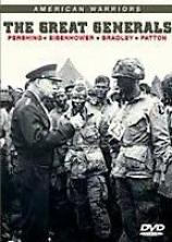 American Warriors: The Great Generals Pershing, Eisenhower, Bradley, Ptaton