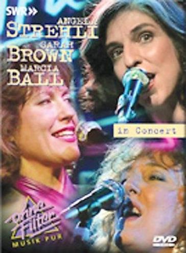 Angela Strehli, Marcia Dance, Sarah Brown - In Concert: Ohne Filter
