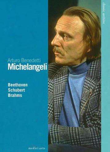 Arturo Benedetti Michelangeli - Beethoven, Shubert, Brahms
