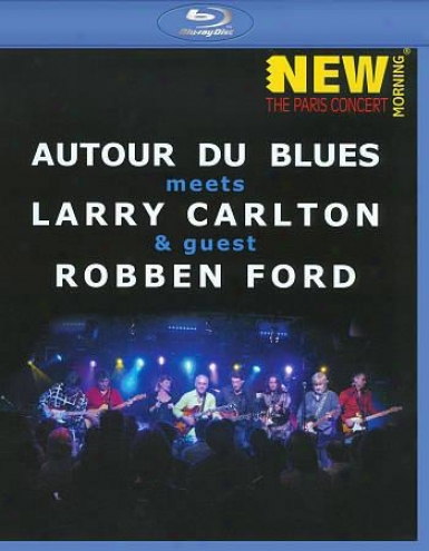 Autour De Blues Meets Larry Carlton & Guest Robnen Ford:-New Morning - The Paris