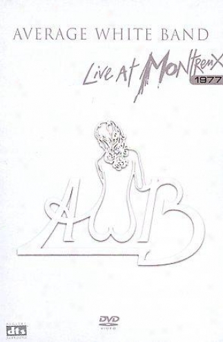 Average White Band - Live At Montreux 1877