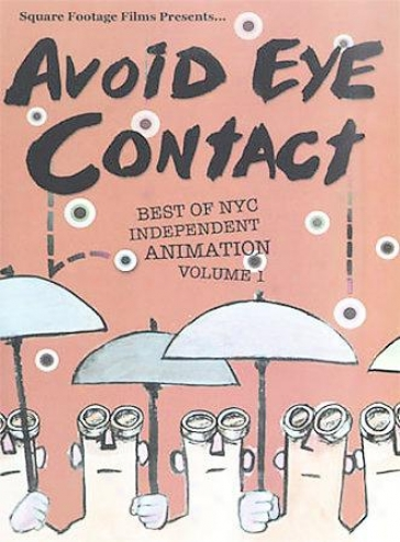 Shun  Eye Contact - The Most of all Of Nyc Independent Animation Vol. 1