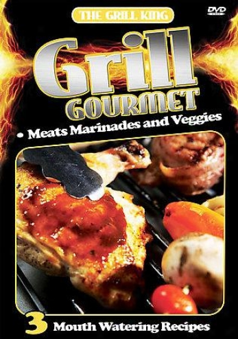 Bbq Series: Grill Gourmet Meats, Marinades & Veggies